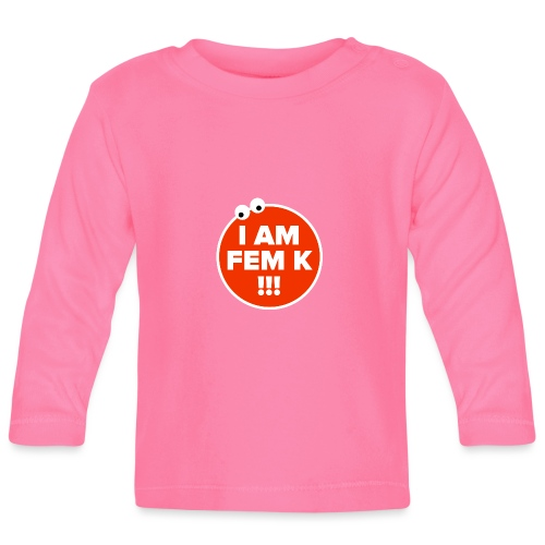 I AM FEM K - Baby Long Sleeve T-Shirt