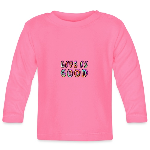 LifeIsGood - Baby Long Sleeve T-Shirt