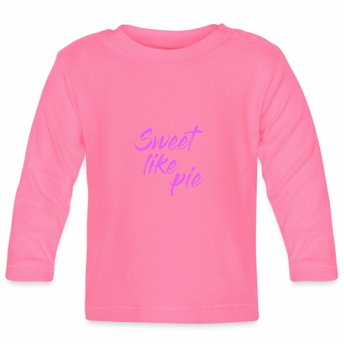 Sweet like pie - Baby Long Sleeve T-Shirt