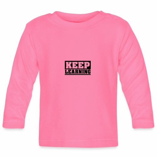 KEEP LEARNING Spruch, Lernen, Motivation, schlicht - Baby Langarmshirt
