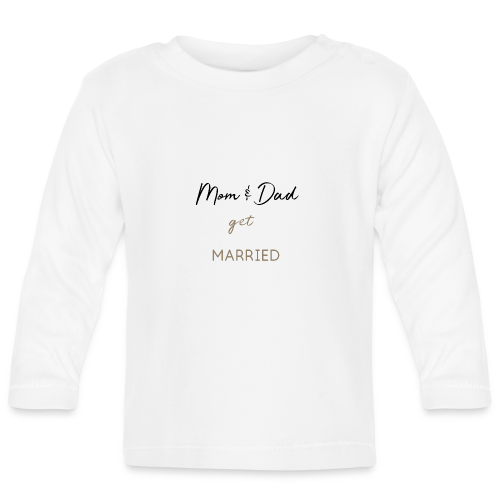 Mom and Dad get married - Baby Langarmshirt