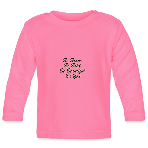 Be You - Baby Long Sleeve T-Shirt