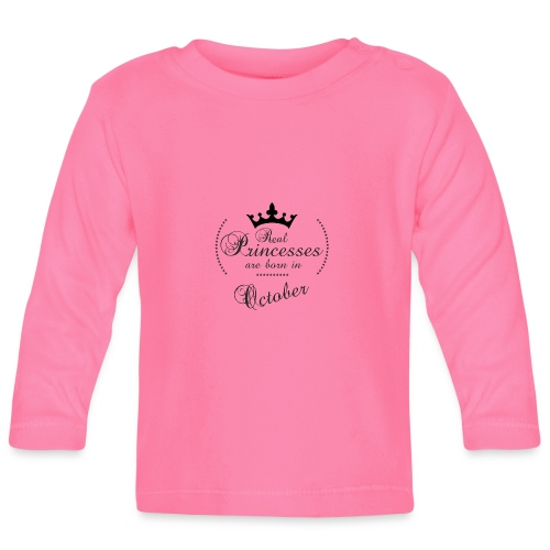 Real Princesses was born in October - Baby Langarmshirt