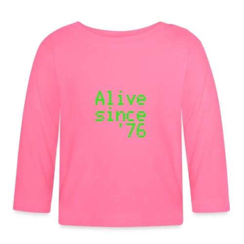 Alive since '76. 40th birthday shirt - Baby Long Sleeve T-Shirt