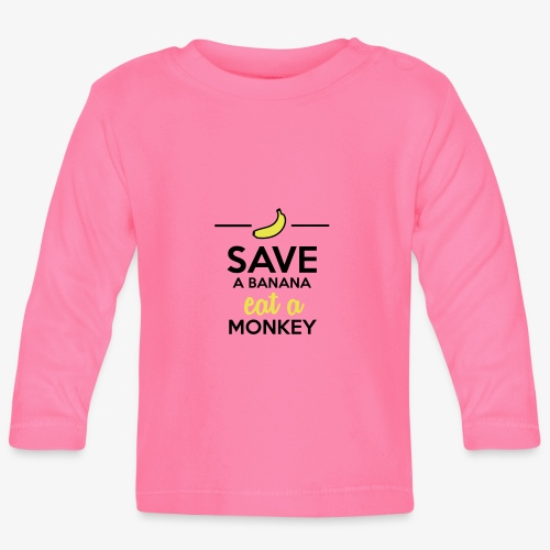 Essen Affen & Bananen - Save a Banana eat a Monkey - Baby Langarmshirt