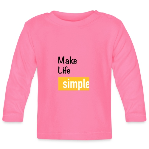 Make Life Simple - T-shirt manches longues Bébé
