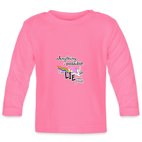 Anything Is Possible if you lie hard enough - Baby Long Sleeve T-Shirt