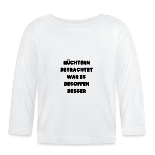 Nüchtern betrachtet Spruch ft2 - Baby Langarmshirt
