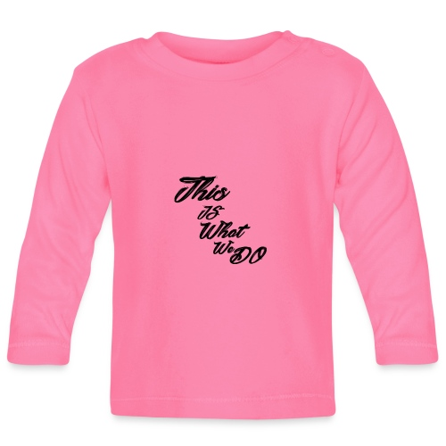 this is what we do bmx mountain bike skater tshirt - Baby Long Sleeve T-Shirt