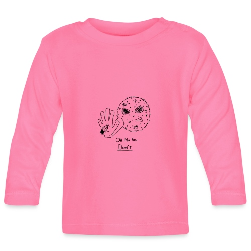 Oh No You Dont - Baby Long Sleeve T-Shirt