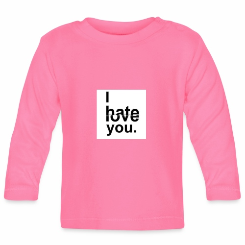 love hate - Baby Long Sleeve T-Shirt