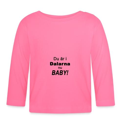 Du är i dalarna nu baby! - Långärmad T-shirt baby