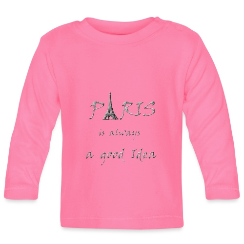 Paris is always a good idea - Baby Langarmshirt