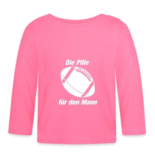 Geschenkidee - Die Pille fuer den Mann - Baby Langarmshirt