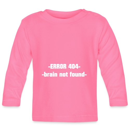 ERROR 404 brain not found Gift Idea white - Baby Long Sleeve T-Shirt