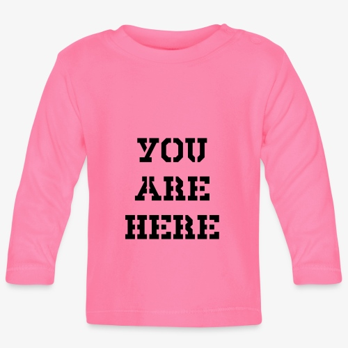 You are here - Baby Langarmshirt