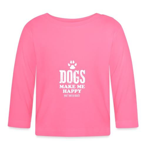 Hunde machen mich glücklich - Baby Langarmshirt