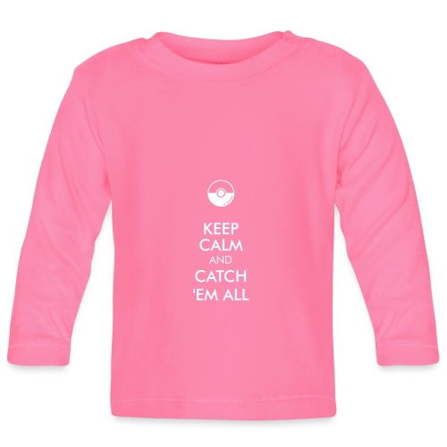 Keep Calm and Catch em all - Baby Langarmshirt