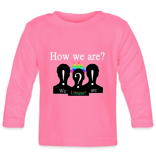 How we are? We are unique! Bunt - Baby Langarmshirt