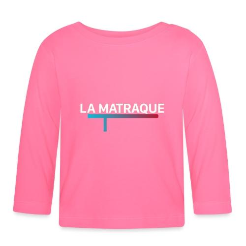 LA MATRAQUE. - T-shirt manches longues Bébé