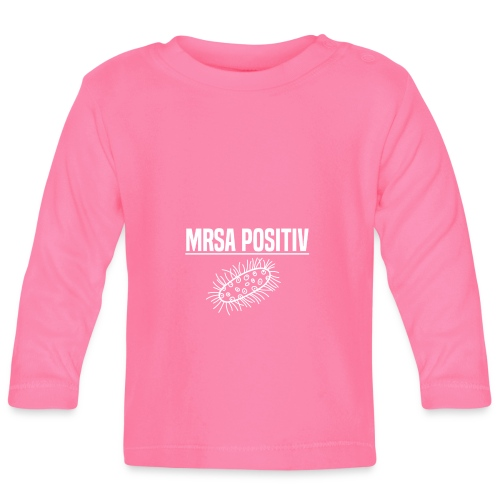 MRSA Positiv - Baby Langarmshirt