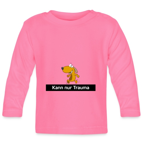 Kann nur Trauma - Baby Langarmshirt