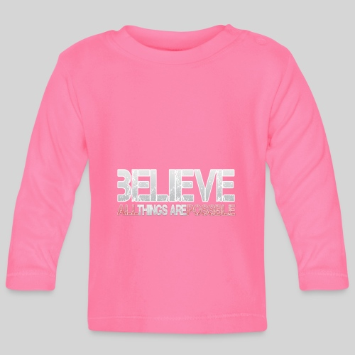 Believe all tings are possible - Baby Langarmshirt