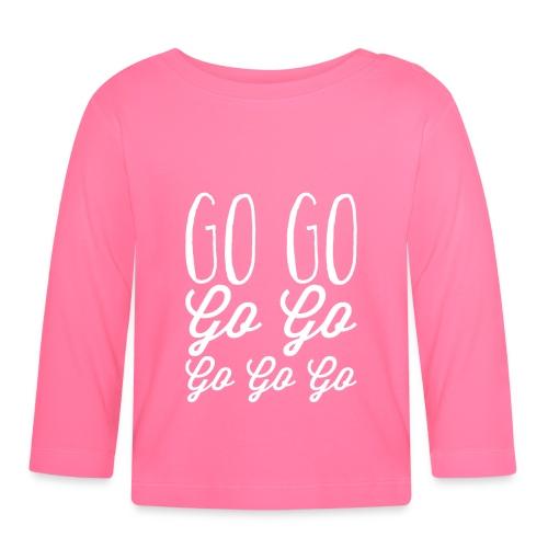 Go Go Go Go Go Go Go - Baby Long Sleeve T-Shirt