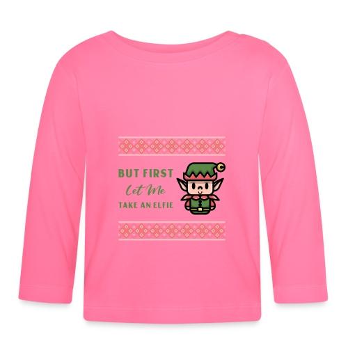 But first let me take an elfie - Langarmet baby-T-skjorte