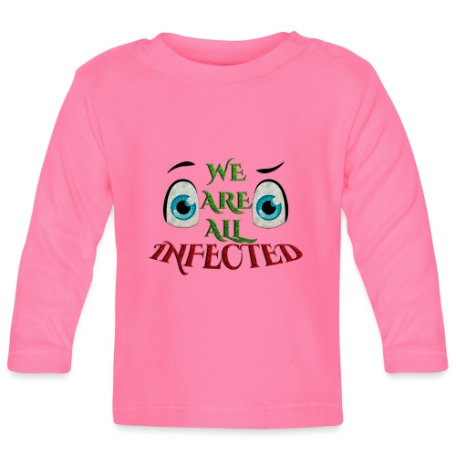 We are all infected -by- t-shirt chic et choc - T-shirt manches longues Bébé