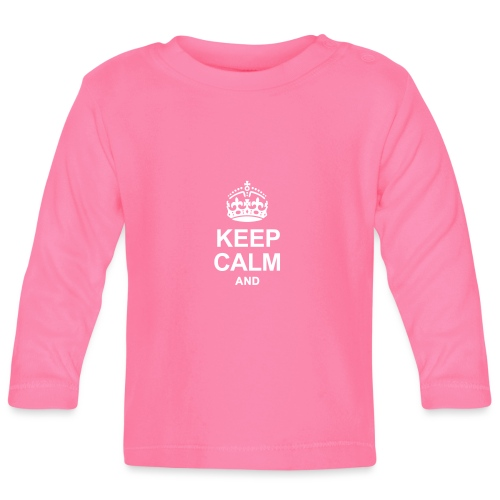 KEEP CALM - Baby Long Sleeve T-Shirt