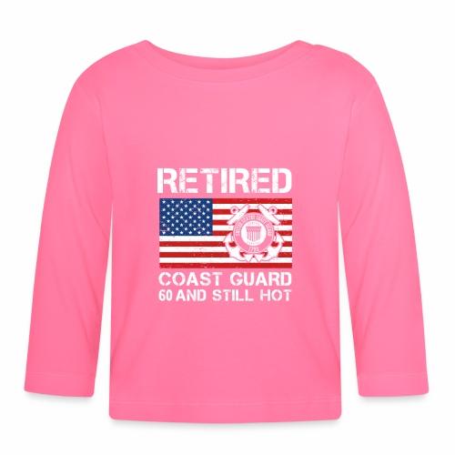 Retired Coast Guard 60 And Still Hot - Baby Langarmshirt