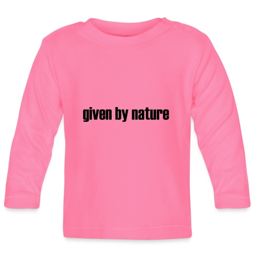 given by nature - Baby Long Sleeve T-Shirt