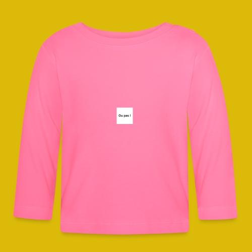 OU PAS - T-shirt manches longues Bébé