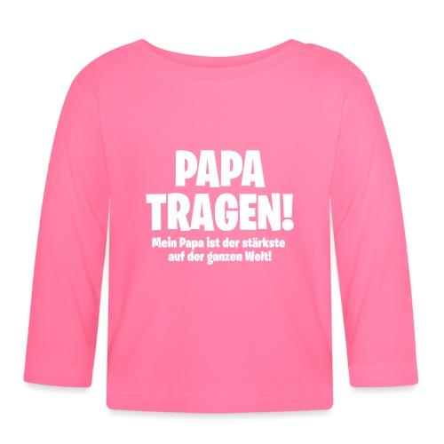 Papa tragen Geschenk Geburt, Taufe, Geburtstag - Baby Langarmshirt