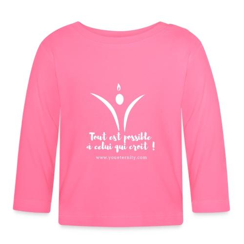 Tout est possible à celui qui croit ! - T-shirt manches longues Bébé
