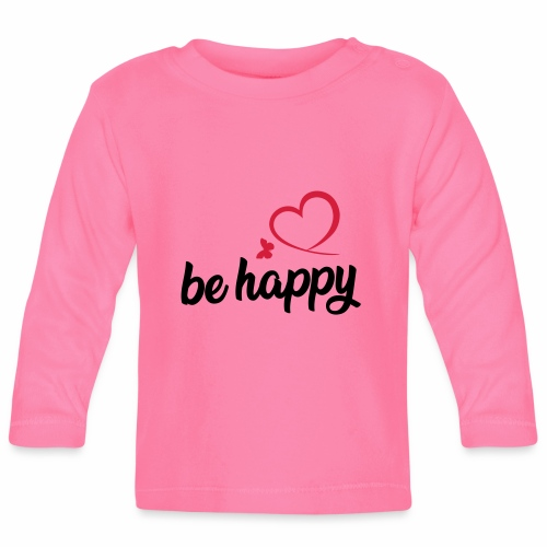 be happy - Baby Langarmshirt