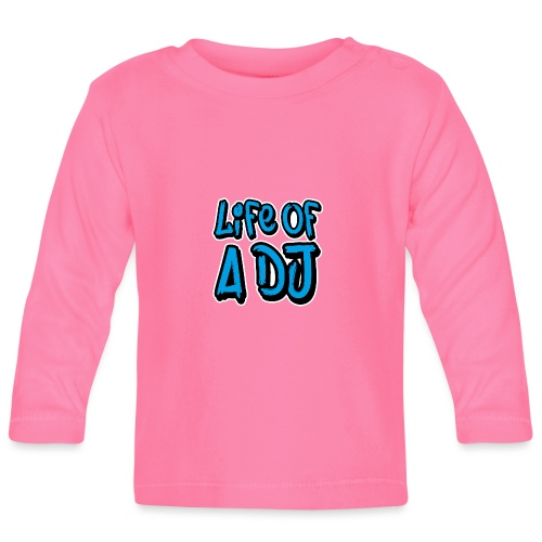 Life of a DJ- Blue - Baby Long Sleeve T-Shirt