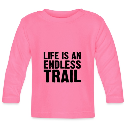 Life is an endless trail - Baby Langarmshirt