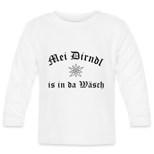 Mei Dirndl is in da Wäsch - Edelweiß - Baby Langarmshirt