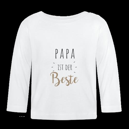 Papa ist der beste - Baby Langarmshirt