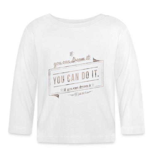 you can do it - Koszulka niemowlęca z długim rękawem