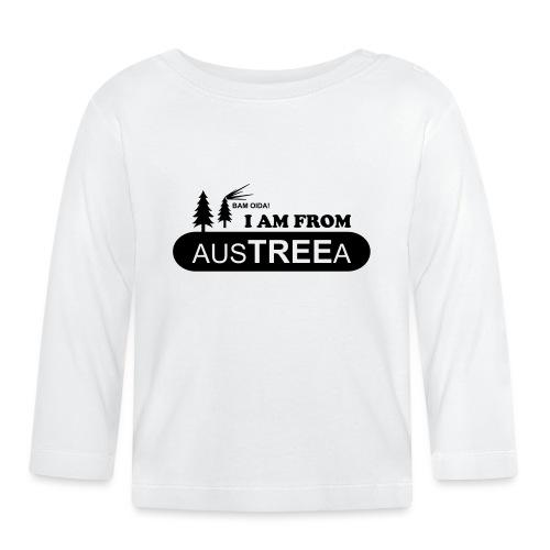 BAM OIDA! I am from AusTREEa (Österreich) - Baby Langarmshirt