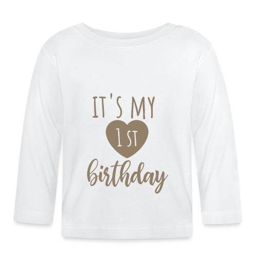 it's my first birthday - Baby Langarmshirt