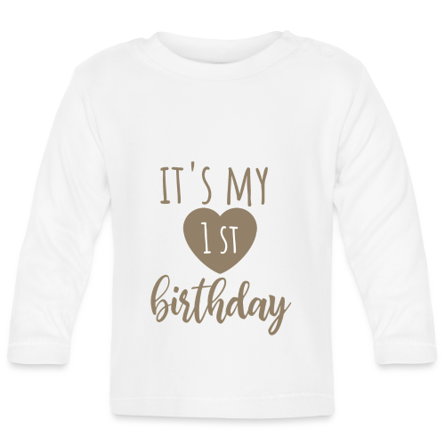 it's my first birthday - Baby Langarmshirt