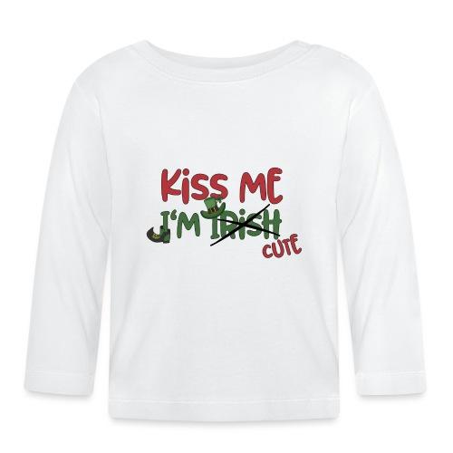 kiss me I'm cute - Irish Quotes Flirten St Patrick - Baby Long Sleeve T-Shirt
