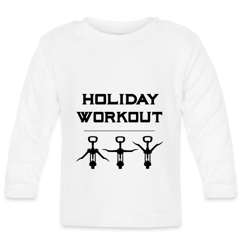Holiday Workout - Urlaubs Übungen - Baby Long Sleeve T-Shirt