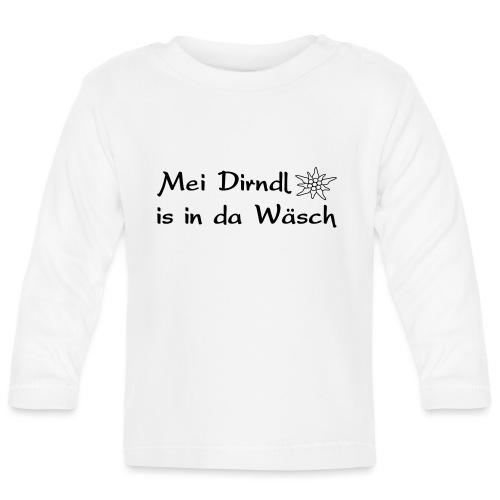 Mei Dirndl is in da Wäsch - Baby Langarmshirt