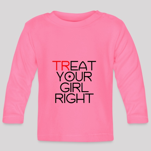 Treat Your Girl Right - T-shirt