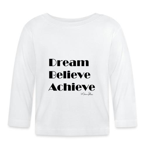 DREAM BELIEVE ACHIEVE - T-shirt manches longues Bébé
